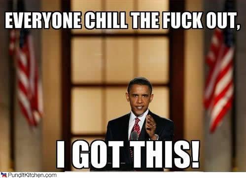Obama I got this